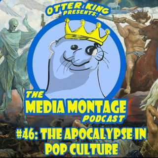 MMP 46 - The Apocalypse in Pop Culture
