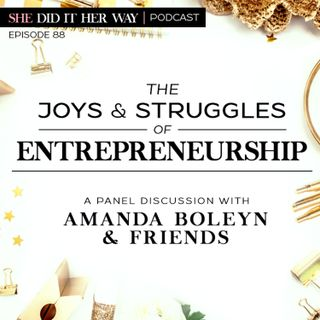 SDH088: The Joys and Struggles of Entrepreneurship | A Panel Discussion with Amanda Boleyn and Friends