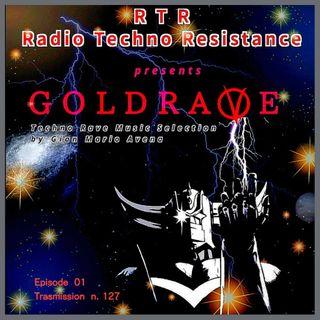 GoldraVe - Episode 01 - Trasmission 127 - Mini Techno Set by Gimmy aka Jason Voo