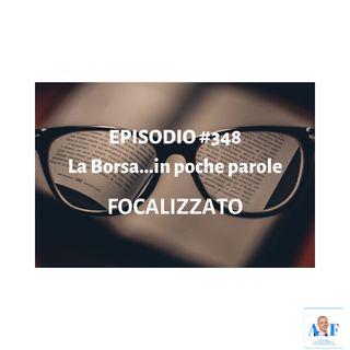 Episodio 348 La Borsa in poche parole - Informazione finanziaria in un pratico formato