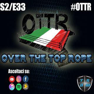 Over The Top Rope S2E33: Il Pazzo, il Playboy ed il Guerriero