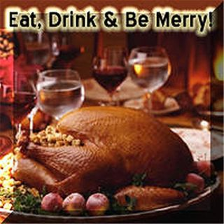 Eat, Drink & Be Merry!