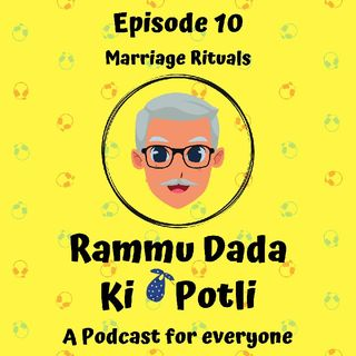 Episode 10 - Marriage rituals - Part 3