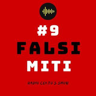 #9 - Falsi Miti