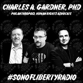 #sonoflibertyradio - Charles A. Gardner PhD