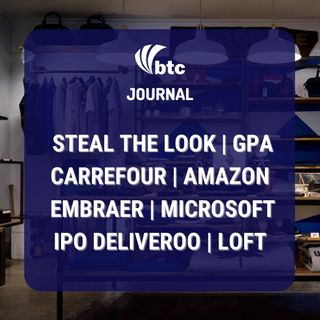 IPO CDF e Deliveroo | Loft, Steal the Look, Carrefour, GPA, Embraer e Discord | BTC Journal 25/03/21