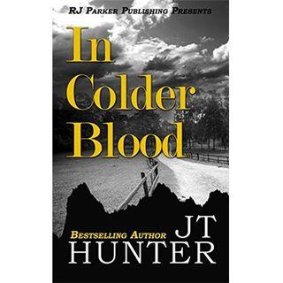 IN COLDER BLOOD-J.T. Hunter