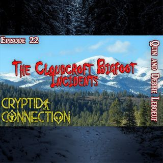 Episode 22 The Cloudcroft Bigfoot Incidents Quin and Debbie Leboeuf
