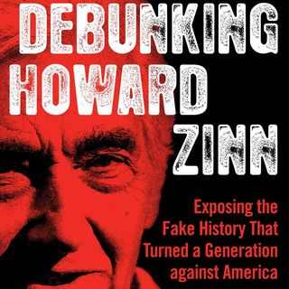 Debunking Howard Zinn: Exposing Fake History That Turned a Generation Against America | Mary Grabar