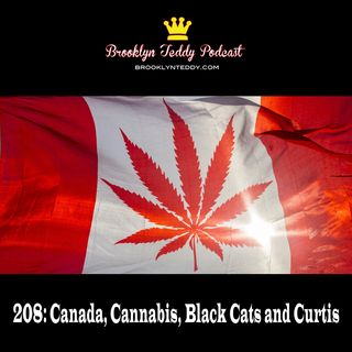 208: Canada, Cannabis, Black Cats and Curtis