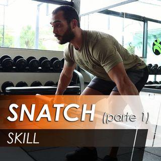 Snatch [Skill] [parte 1]