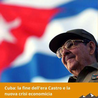 Cuba: la fine dell'era Castro e la  nuova crisi economicia