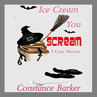 Ice Cream You Scream By Constance Barker Narrated By Angel Clark