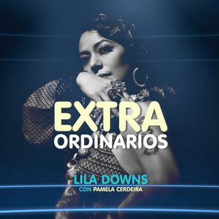 Extraordinarios - Lila Downs