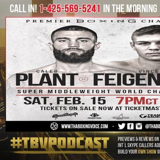 ☎️Caleb Plant vs. Vincent Feigenbutz MANDATORY Set For PBC On FOX Main Event On February 15🤔