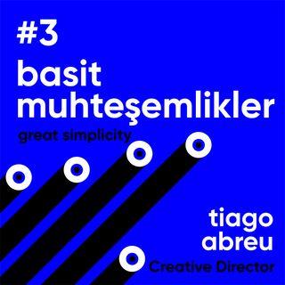 #3 Basit Muhteşemlikler / Tiago Abreu - Ahmet Terzioğlu