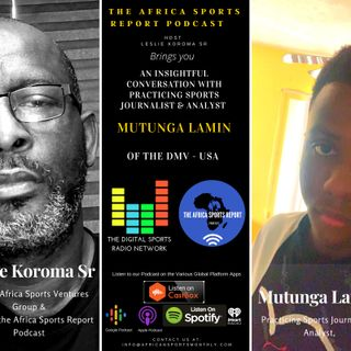 A conversation with Budding Sports Journalist & Analyst, Mutunga Lamin