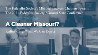 Panel II: A Cleaner Missouri? Redistricting: What We Can Expect