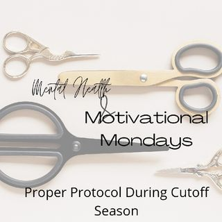 Are You Following Proper Protocol For Cut Off Season?