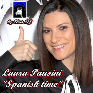 """MUSIC by NIGHT"" SPANISH TIME of LAURA PAUSINI by ELVIS DJ"