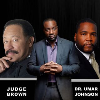 DR UMAR JOHNSON and JUDGE JOE BROWN Weigh In On Malik Yoba, The Joker and Lebron James