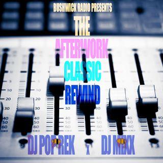 The Afterwork Classic Rewind Ep #13 - 8.6.21 with Dj Pop Rek & Dj Mixx