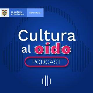 EP 1 Arte, cultura y expresiones al oído de los territorios.