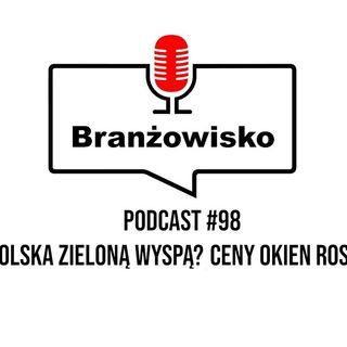 Branżowisko #98 - Polska zieloną wyspą? Ceny okien rosną