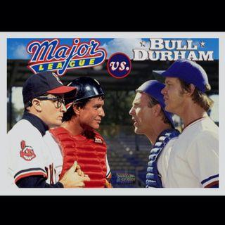 Bull Durham (1988) -or- Major League (1989)