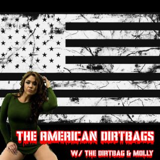 The American Dirtbag's Podcast - Pick Tease and the Human Disease