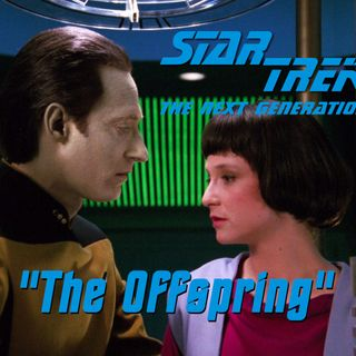 "Season 5, Episode 5 ""The Offspring"" (TNG) with Anika Dane and Liz Barr"