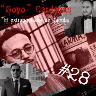 GOYO CARDENAS || EL ESTRANGULADOR DE TACUBA || REHABILITACIÓN O EFECTO SOCIAL ||