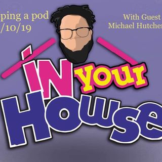 In Your Howse Ep. 6