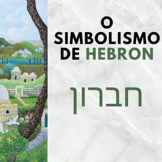 Hebron (חברון), aonde a Árvore da Vida reúne os Amigos.