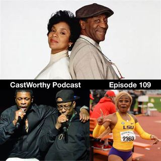"""Cast Worthy Podcast Episode 109: """"Tough Pill to Swallow"""""""
