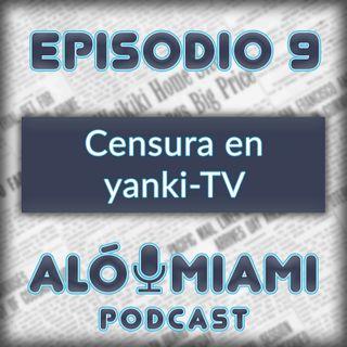 Aló Miami- Ep.9 - La Censura en la Televisión