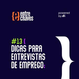 Entre Chaves #13 Dicas para entrevistas de emprego