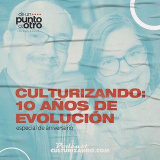 Culturizando, 10 años de evolución • De un punto al otro