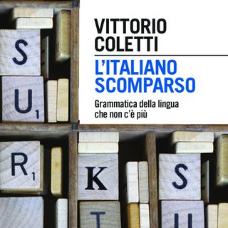 """Vittorio Coletti """"L'italiano scomparso"""""""