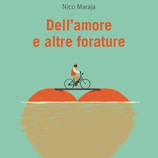 """Nico Maraja """"Dell'amore e altre forature"""""""