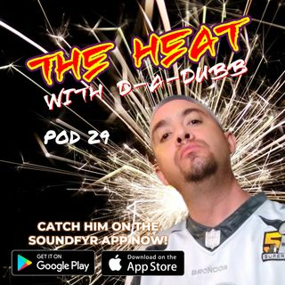 THE HEAT ON SOUNDFYR WITH D-A-DUBB POD29