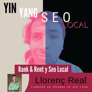 YinYang Seo Local y el increible Llorenç con Rank & Rent