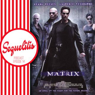 Episode 14 - The Matrix