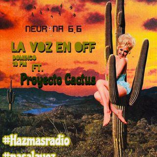La Voz en Off 8 ft. Proyecto Cactus