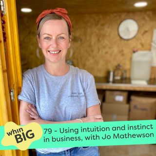 79 - Using intuition and instinct in business, with Jo Mathewson