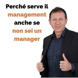 Perché serve il management anche se non sei un manager