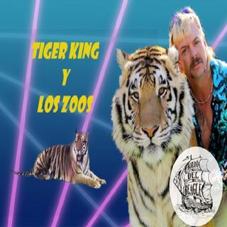 Tiger King y los zoos. Un especial de A Bordo del Beagle.