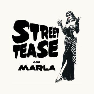 StreetTease con Marla Lombardo (21 Giugno 2018 )