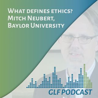 What defines ethics? | Mitch Neubert, Baylor University