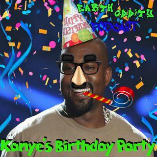 Earth Oddity 127: Kanye's Birthday Party